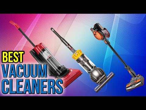 10 Best Vacuum Cleaners 2017