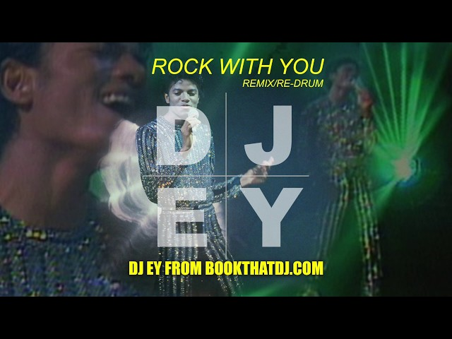 Michael Jackson - Rock With You - Remix Re-Drum By DJ EY
