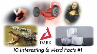 Ten interesting & weird facts #1 | Unknown and amazing facts | Dark