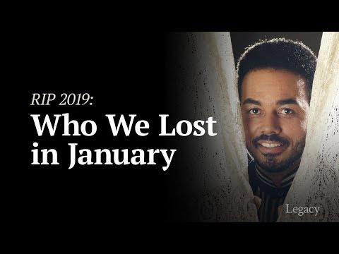 R.I.P. January 2019: Celebrities & Newsmakers Who Died | Legacy.com