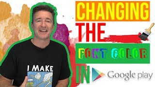 Changing The Font Color in Google Play