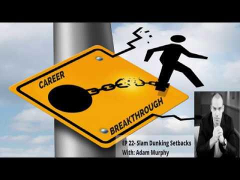 Career Breakthrough EP22 Adam Murphy- Slam Dunking Setbacks