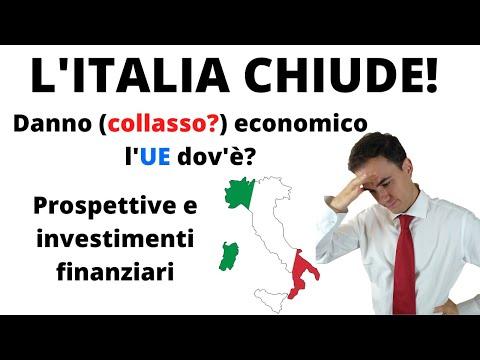 L'ITALIA CHIUDE! Danno (collasso?) economico - l'UE dov'è? - Prospettive e investimenti finanziari