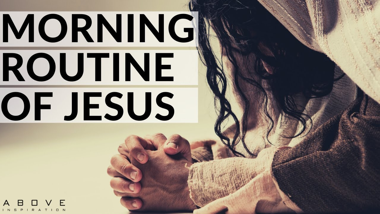 Morning Routine of Jesus
