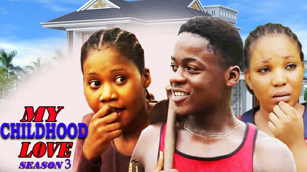 My Childhood Love Season 3   -  2016 Latest Nigerian Nollywood Movie