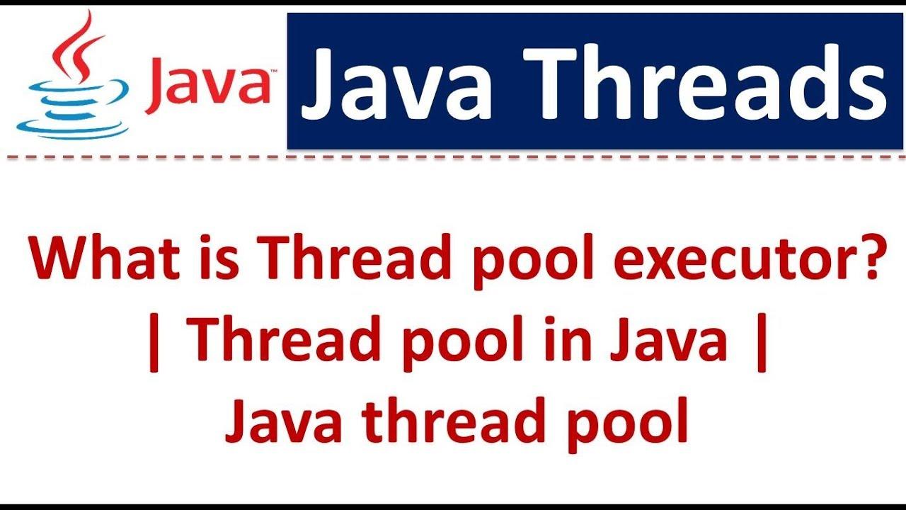Java tutorial java threads thread pool executor thread pool in java tutorial java threads thread pool executor thread pool in java java thread pool baditri Gallery