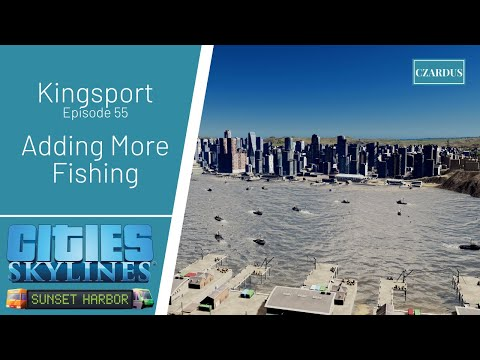 Kingsport, Cities Skylines Sunset Harbor Let's Play EP55 - Adding More Fishing