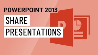 PowerPoint 2013: Sharing Presentations