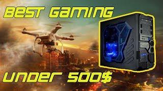 BEST Gaming PC Under 500 - BEST 500 Dollar Gaming PC Build 2017