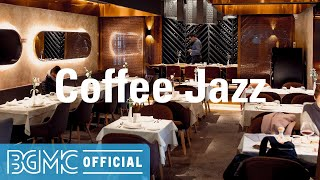 Coffee Jazz: Refreshing Jazz Music - Happy Mood Instrumental Jazz for Relaxing, Chilling, Focusing