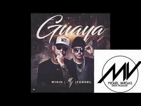 WISIN Y YANDEL - GUAYA - MIGUEL VARGAS REMIX