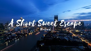 A Short Sweet Escape  - Thailand 2019 | Travel Video