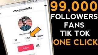 How To Increase Tik Tok Auto Fans | One Click 99000 Fans Tik Tok |Tik Tok Fans Kaise Badhaye 2019