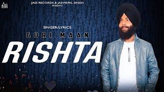 Rishta   ( Full Song)   Guri Maan   New Punjabi Songs 2019   Latest Punjabi Songs 2019