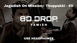 Jagadish On Mission  8D - Thuppakki - Harris Jayaraj (8D DROP TAMIZH)
