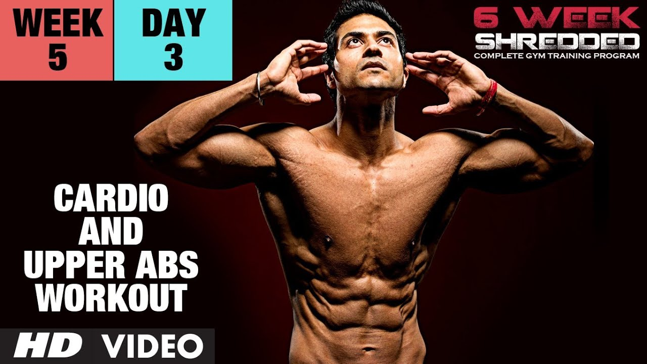 Week 5: Day 3 - Cardio and Upper Abs Workout | Guru Mann 6 Week Shredded Program