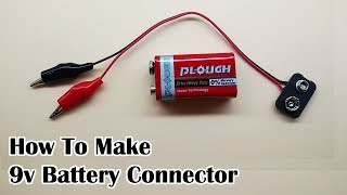 How to Make 9v Battery Connector for 9 volt batteries Out of Old 9v Battery, Sab Kuchh Banao Jano