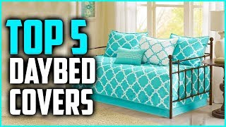 Top 5 Best Daybed Covers 2019