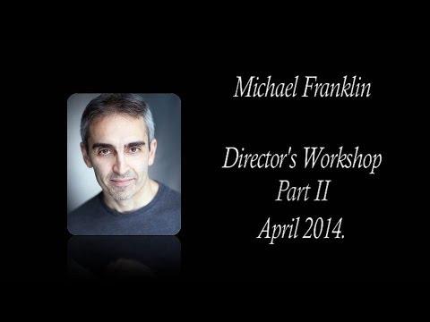 Interrogating A Script For Film - Michael Franklin's Directors Workshop Part 2