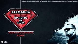 Alex Mica - Diamonds of Glory (Addictive Elements Remix)