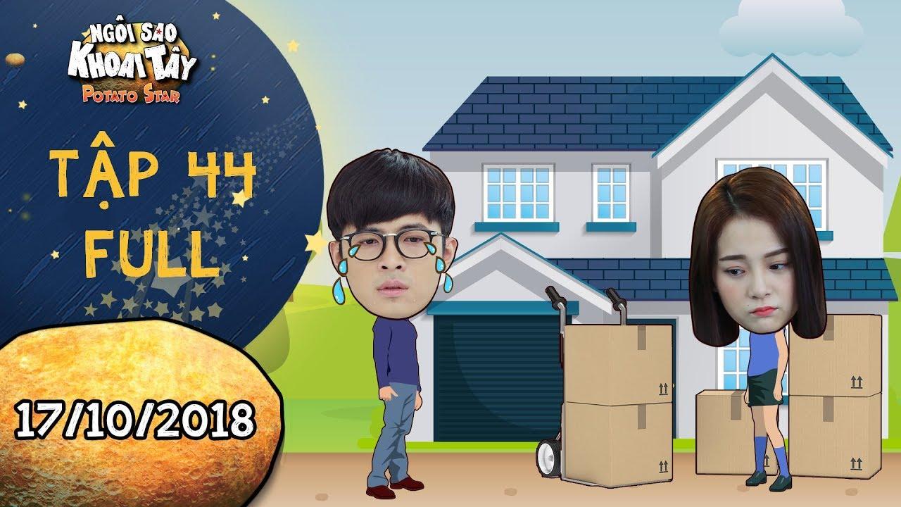 Ngôi sao khoai tây|tập 44 full: Hoàng Vũ buồn rười rượi khi nghe tin Song Nghi dọn ra khỏi nhà mình