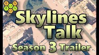 Cities Skylines - Skylines Talk - Season 3 Trailer & Guests Reveal