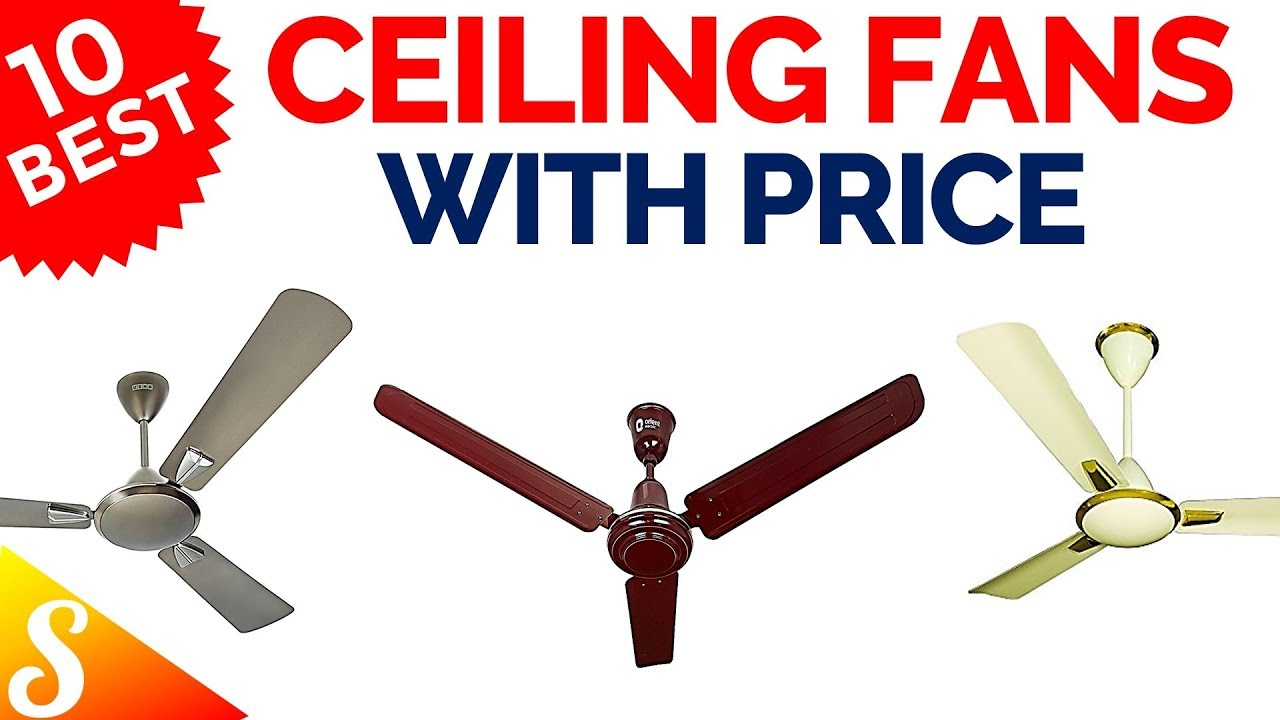 10 Best Ceiling Fans In India With 2018