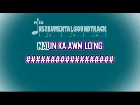 MALIN KA AWM LO'NG Karaoke Lyric On Screen (In The Style of Rualthanchhingi, Nonoi)