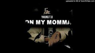 """SOB X RBE (Yhung T.O) """"On My Momma"""""""
