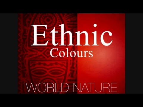 Ethnic Colours - World Nature (Ethincal / Oriental Lounge And Chill Out)