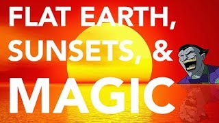 Flat Earth Sunsets = Perspective + MAGICKS