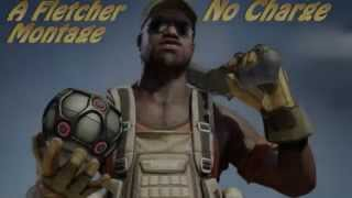 Dirty Bomb: A Fletcher Montage... No Charge!