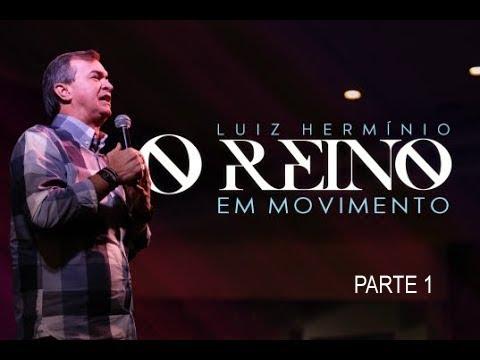 Luiz Hermínio | O Reino em Movimento  Parte 1