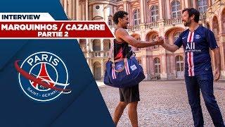 VIDEO: MARQUINHOS / CAZARRE : LE CHOC - PARTIE 2