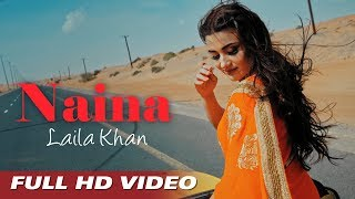 Laila Khan New Song | Naina Naina | Laila khan New  Song Naina Naina 2018 | HD 1080