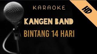 Kangen Band - Bintang 14 Hari   Karaoke