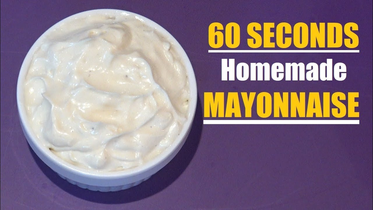 Homemade Mayonnaise in 60 Seconds