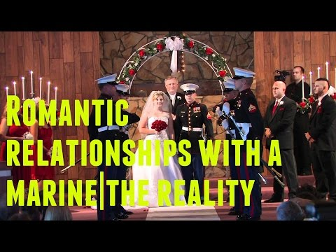 Romantic Relationships With a Marine| The Reality