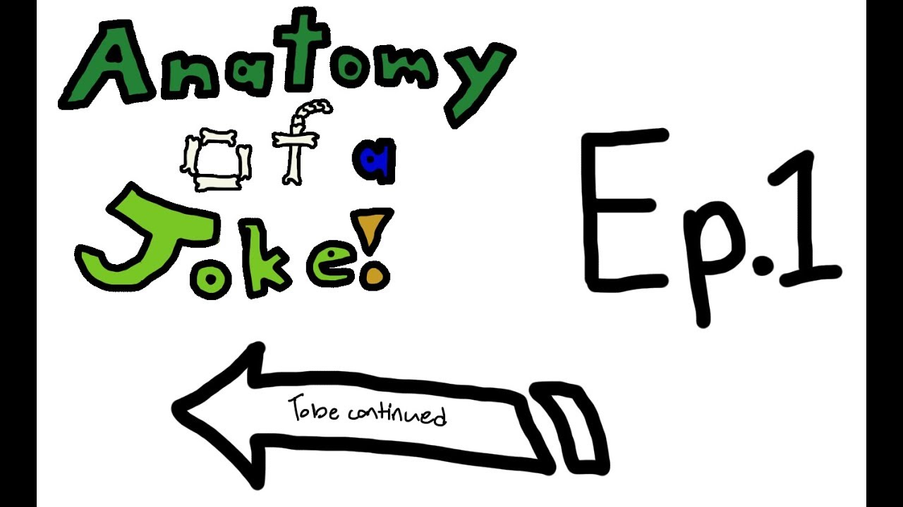 Anatomy of a Joke - To Be Continued - YouTube