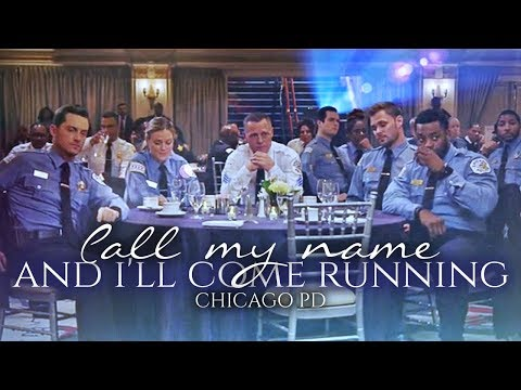 chicago pd ✖︎ call my name and i'll come running [+6x09]