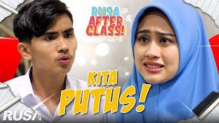 Kita Putus!! | Rusa After Class S2 EP.5