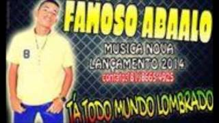 Video FAMOSO ABAALO  ( TA TODO MUNDO LOMBRADO 2015 ) download MP3, 3GP, MP4, WEBM, AVI, FLV Juli 2018