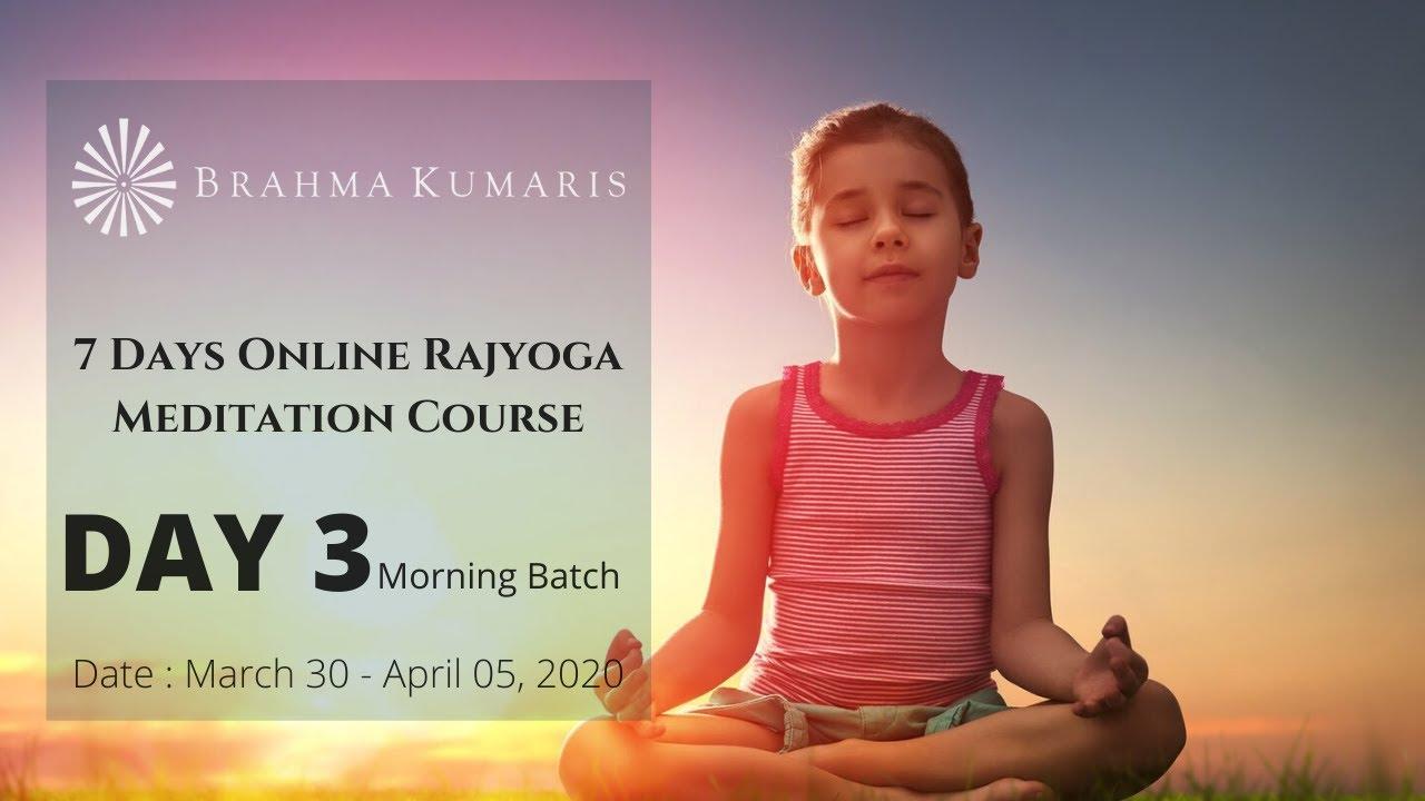 Day 3 What Is Raja Yoga Meditation Youtube