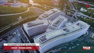 FerYapı Premier Kampüs Ofis - Alp Elektrostatik Filtre Uygulaması Video