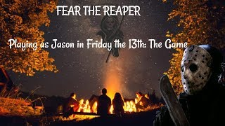 Friday the 13th The Game | Fear The Reaper | PS4 Pro Gameplay 1080p 60 fps