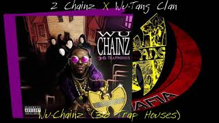 2 CHAINZ & WU-TANG CLAN (36 Trap Houses)