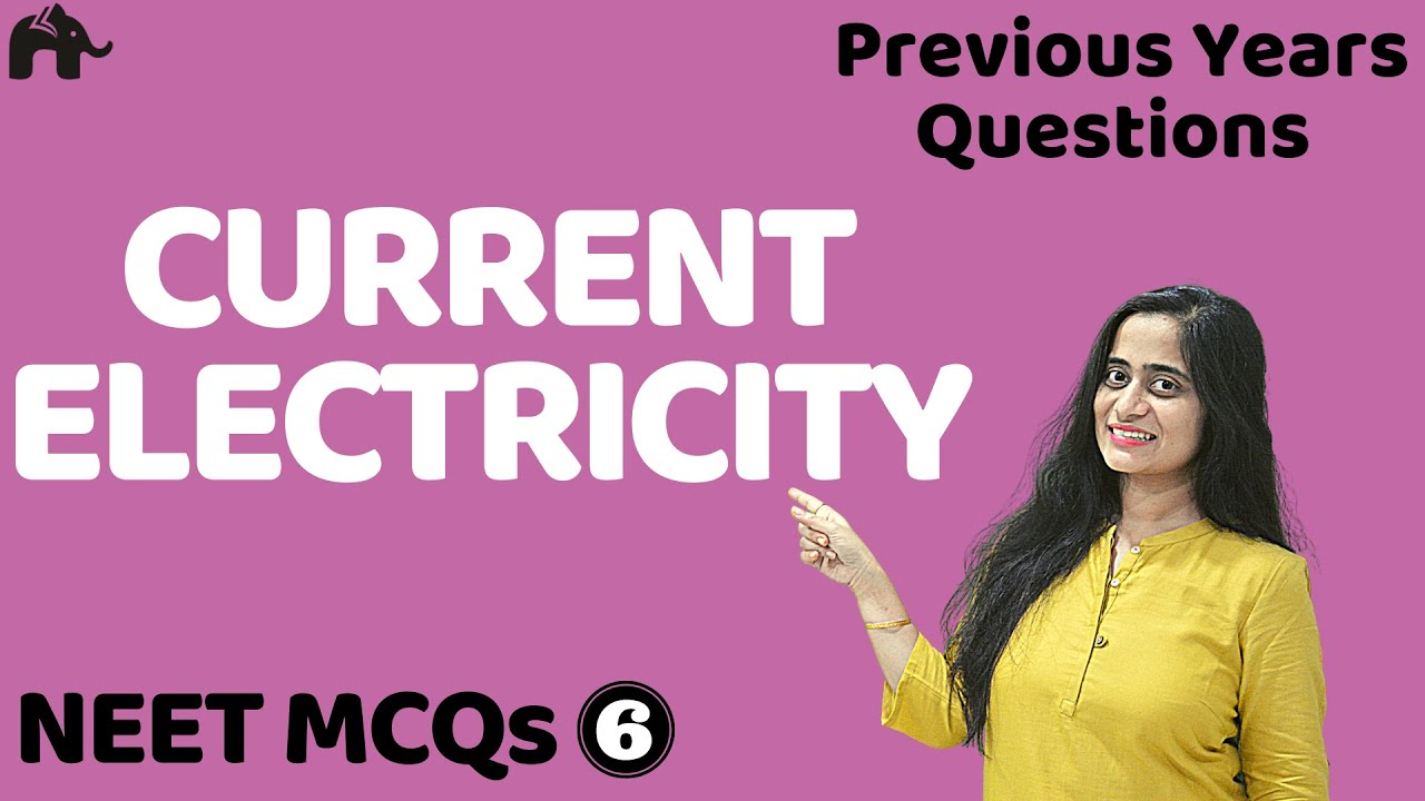 Current Electricity NEET MCQs 6| JEE Physics Mains Numericals