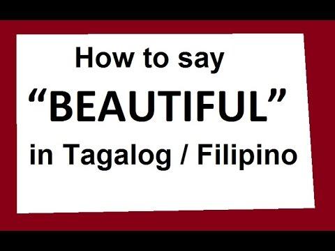 how to say beautiful in tagalog filipino filipicano