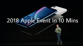 Apple iPhone XS and XR 2018 event in 10 minutes