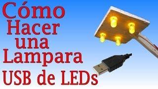 Cómo Hacer Una Lampara de LEDs (Fácil de hacer)